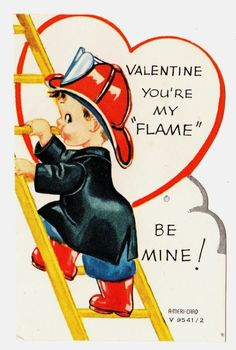 "FIREMAN -FIRE FIGHTER SAYS ""YOU'RE MY FLAME"" / VINTAGE UNUSED VALENTINE CARD"