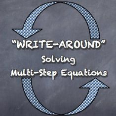 """""""Write-Around"""" Solving Multi-Step Equations Various ENGAGE ALL STUDENTS!"""