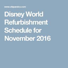 Disney World Refurbishment Schedule for November 2016