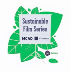 Sustainable Film Series continues on April 18 at 7 p.m. at MCAD - it's free!