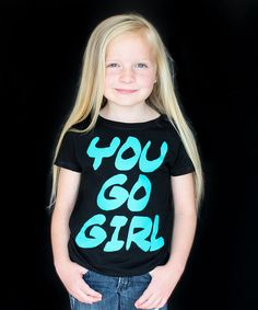 Look what I found on #zulily! The Talking Shirt Black 'You Go Girl' Tee - Kids by The Talking Shirt #zulilyfinds