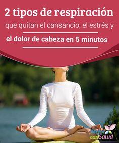 2 tipos de respiración que quitan el cansancio, el estrés y el dolor de cabeza en 5 minutos El exceso de cansancio, las múltiples ocupaciones de la jornada y la continua exposición al estrés pueden hacer que nuestro cuerpo se debilite y presente molestias en la salud. Fitness Works, Kundalini Meditation, Salud Natural, Healthy Mind And Body, Namaste Yoga, Iyengar Yoga, Pranayama, Qigong, Yoga Tips
