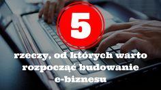 Początki we wszystkim są trudne. Także, jeśli chodzi o e-biznes.   Dlatego też skupienie się na tych 5 rzeczach może okazać się pomocne na tym etapie:  http://blog.swiatlyebiznes.pl/5-rzeczy-od-ktorych-warto-rozpoczac-budowanie-e-biznesu/