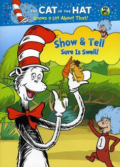 The Cat In The Hat Knows A Lot About That!: Show & Tell Sure Is Swell!