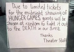 The theatre staff has a great sense of humor! Battle for Hunger games tickets!