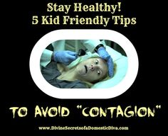 "Stay healthy during cold and flu season with 5 easy tips on stay well (plus 5 bonus kid-friendly tips) to avoid ""Contagion"""