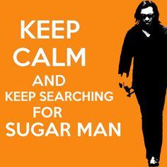 #SugarMan #KeepCalm
