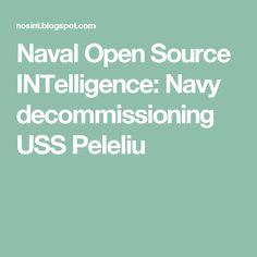 Naval Open Source INTelligence: Navy decommissioning USS Peleliu