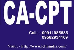 We provide the no coaching classes for CA - CPT in Delhi NCR.