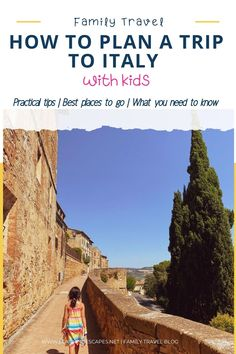 All you need to know to start planning a future trip to Italy: best places to visit in Italy with kids, travel resources and booking timeline for families
