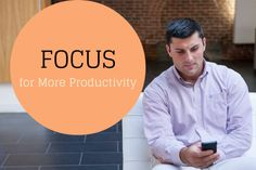 Increase Your Focus for Better #Productivity #business #entrepreneurs