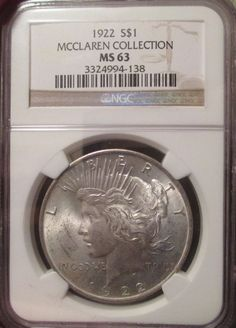 ★★★ 1922 Silver Peace Dollar $1 Slab NGC MS 63 McClaren Collection Antique Coin