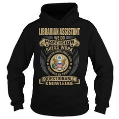 Librarian Assistant We Do Precision Guess Work Knowledge T-Shirts, Hoodies. VIEW DETAIL ==► https://www.sunfrog.com/Jobs/Librarian-Assistant-Job-Title-V1-Black-Hoodie.html?id=41382