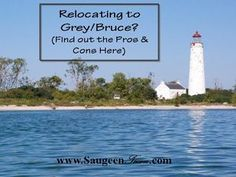 Whether you are relocating to Grey/Bruce Counties for work, retirement or just looking for a vacation property - we break down the Pros and Cons of living in this beautiful area! #SaugeenTeam