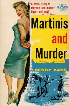mayhem and murder, liquor and lust. #Martinis and #Murder--my fave.