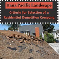 Criteria for Selection of a Residential Demolition Company Landscape Maintenance, Dana Point, Landscape Design, The Selection, Plants, Outdoor, Outdoors, Landscape Designs, Planters
