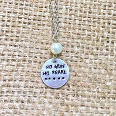 Hand Stamped No Grit No Pearl Quote Necklace in Choice of Length w Pearl Bead #CactusLaneJewelry #Beaded