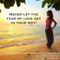 Never let the fear of love get in your way!