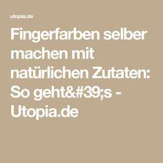Fingerfarben selber machen mit natürlichen Zutaten: So geht's - Utopia.de
