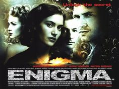 Enigma is a drama, mystery and romance film directed by Michael Apted. This film produced by Mick Jagger and Lorne Michaels and starring Dougray Scott and Kate Winslet.