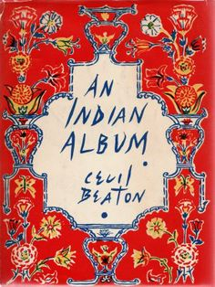 An Indian Album by Cecil Beaton - love this image and these colours