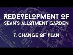 Redevelopment of Sean's Allotment Garden - 7. Change of Plan