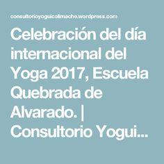 Celebración del día internacional del Yoga 2017, Escuela Quebrada de Alvarado. | Consultorio Yoguico Limache