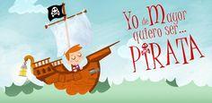 Yo de Mayor quiero ser Pirata