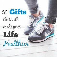 10 Gifts that will Make Your Life Healthier