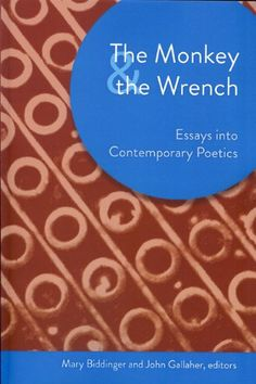 Amazon.com: The Monkey and the Wrench: Essays into Contemporary Poetics (Akron Series in Comtemporary Poetics) (Akron Series in Contemporary Poetics) (9781931968911): Mary Biddinger: Books