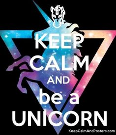 Keep Calm Unicorn Real Unicorn, Unicorn Art, Cute Unicorn, Keep Calm Posters, Keep Calm Quotes, Keep Calm Bilder, Keep Calm Pictures, Unicorn Quotes, Unicorn Memes