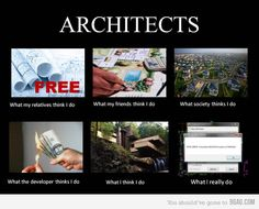 """Some fun """"What people think we do"""" meme's. Architecture Blueprints, Architecture Memes, Website Analysis, Student Memes, Free Website, Funny, Hilarious, Architects, Funny Stuff"""