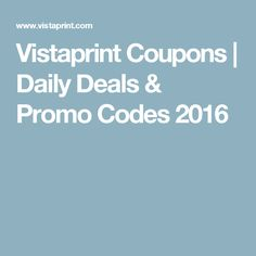Vistaprint Coupons | Daily Deals & Promo Codes 2016