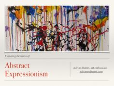 Exploring the works of: Abstract Expressionism Adrian Rubin, art enthusiast adrianrubinart.com