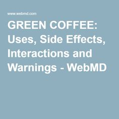 627 Best Green Coffee Extract Side Effects Images Green Coffee