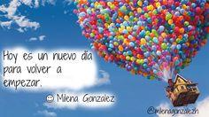 Hoy es un nuevo día para volver a empezar. Milena Gonzalez