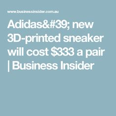Adidas is making a leap into the future with. Runners Shoes, Pairs, Adidas, 3d, Future, Printed, Business, Sneakers, Sports