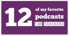 Check out a few of the best podcasts for teachers {great professional development on your own time}