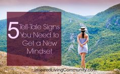 5 Tell-Tale Signs You Need to Get a New Mindset