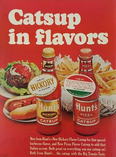 1965 Hunt's Catsup Vintage Ad - Hickory Pizza Flavors - Hot Dog - Fries - Burger