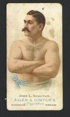 Cigarette Advertising Card (c1880) produced by Allen and Ginters -. John L. Sullivan, boxer was considered to be one of the best heavyweights ever.