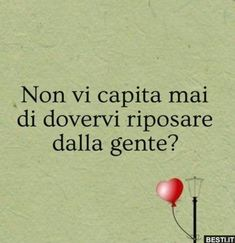 Non vi Capita mai.. | BESTI.it - immagini divertenti, foto, barzellette, video Words Quotes, Life Quotes, Italian Phrases, The Ugly Truth, Printable Quotes, Writing Prompts, Beautiful Words, Funny Images, Inspire Me