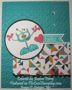 By Joanne Perry.  Monstermaniacs, kaleidoscope, perfect pennants, houndstooth, stampin up