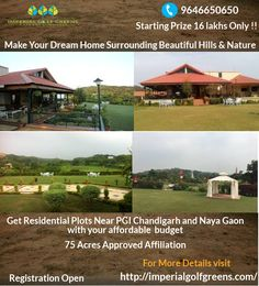 Residential Plots Near PGI Chandigarh & Naya Gaon has come up to be the new hit residential spot for investment.Imperial golf greens offer you to plots only starting prize is 16 lakhs with approved.you can buy easily with your affordable rate.so,if you are interested to buy and make your dream home then contact us on 9646650650.for more details visit http://imperialgolfgreens.com/