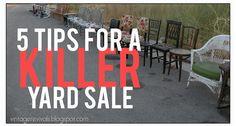 5 Tips For A Killer Yard Sale - Vintage Revivals http://www.vintagerevivals.com/2012/03/5-tips-for-killer-yard-sale.html