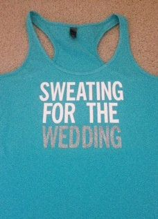 A work-out tank top that any bride to be can relate too and with a message to motivate you! Aqua shirt with white letters and a coral bow (bow color can be changed) . Wedding is in silver glitter! Wedding Pics, Our Wedding, Dream Wedding, Wedding Body, Wedding Ideas, Wedding 2015, Wedding Stuff, Magical Wedding, Perfect Wedding