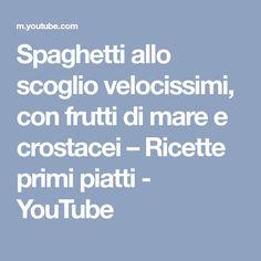 Spaghetti allo scoglio velocissimi, con frutti di mare e crostacei – Ricette primi piatti - YouTube