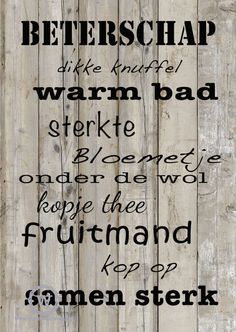 Stoere #kaart #beterschap om iemand die je lief is sterkte te wensen. Words Quotes, Qoutes, Sayings, Dutch Quotes, Get Well Soon, Condolences, More Than Words, E Cards, Quote Posters