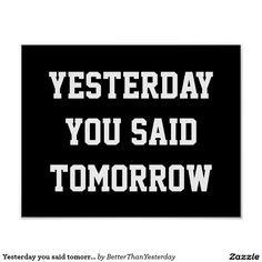 Yesterday you said tomorrow poster