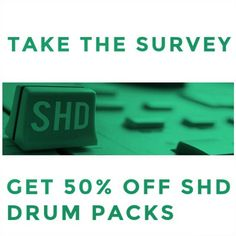   REPIN   - Sounds in HD is conducting a survey to find out more about how Music Producers make their music, use their sounds and how they like their sounds.  We would really love if you could take 3-5 minutes and fill out the 17 question survey.   Once you complete it  you will receive:  A 50% off coupon code on all SHD drum packs   And a chance to become a beta tester on a ground breaking application for Music Producers